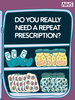 DO YOU REALLY NEED A REPEAT PRESCRIPTION?